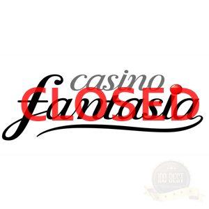 Casino Fantasia Closed